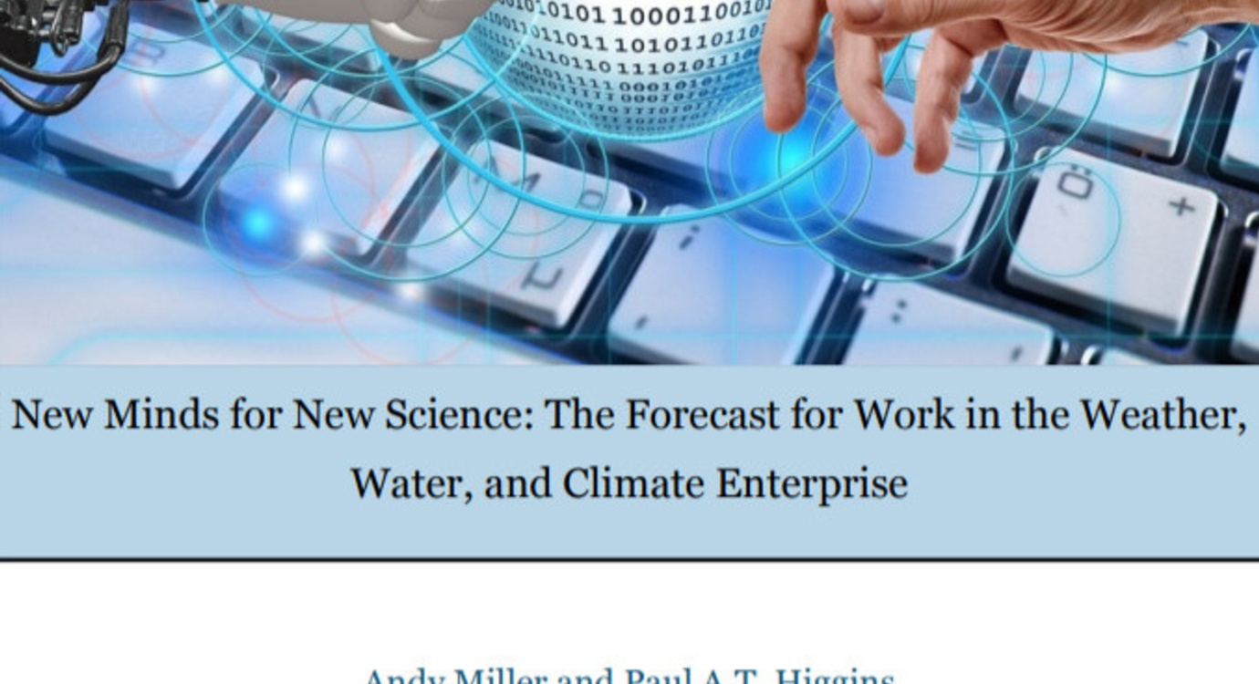 New Minds for  New Science:  The  Forecast  for  Work  in  the  Weather, Water,  and  Climate  Enterprise